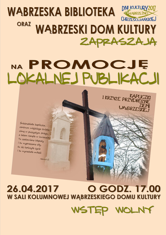 Promocja -Kapliczki i krzyże przydrożne ziemi wąbrzeskiej