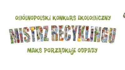 KOnkurs ekologiczny - Mistrz recyklingu