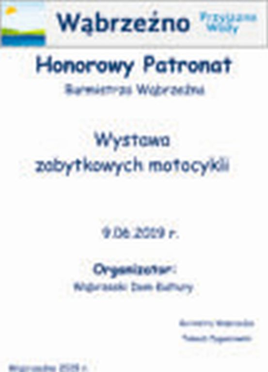 Wąbrzeźno.Patronat honorowy-Wystawa zabytkowych motocykli-czerwiec 2019r.
