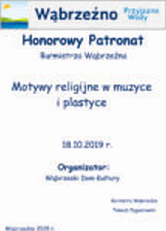 Honorowy patronat Burmistrza.Motywy religijne w muzyce i plastyce